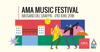 AMA Music Festival 2018 in Basano del Grappa!